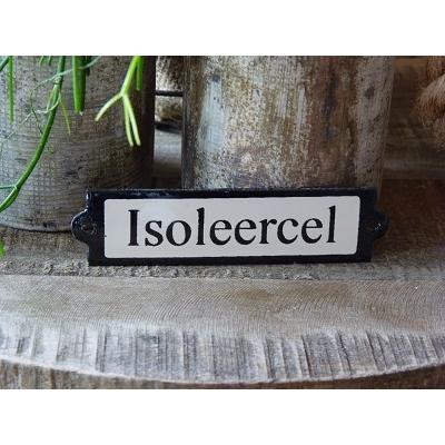 Emaille deurbordje recht 'Isoleercel'