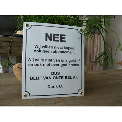 Emaille bord 'NEE blijf van onze bel af'